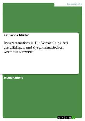 Dysgrammatismus  Die Verbstellung bei unauff  lligen und dysgrammatischen Grammatikerwerb PDF