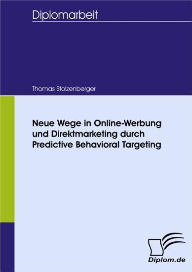 Neue Wege in Online Werbung und Direktmarketing durch Predictive Behavioral Targeting PDF