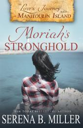 Love's Journey on Manitoulin Island: Moriah's Stronghold (Book 3)