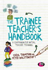 The Trainee Teacher s Handbook PDF