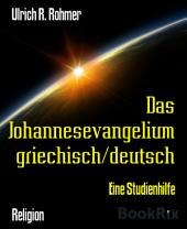 Das Johannesevangelium griechisch/deutsch: Eine Studienhilfe