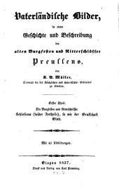 Vaterländische Bilder, in einer Geschichte und Beschreibung der alten Burgfesten und Ritterschlösser Preussens