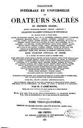 Collection intégrale et universelle des orateurs sacrés du premier et du second ordre: savoir : de Lingendes ... [et al.] et collection intégrale, ou choisie de la plupart des orateurs du troisième ordre : savoir : Camus ... [et al.], Volume24