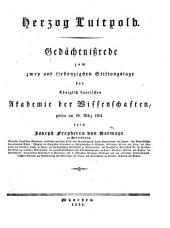 Herzog Luitpold: Gedächtnißrede zum zwey und siebenzigsten Stiftungstage der königlich bayrischen Akademie der Wissenschaften, gelesen am 28. März 1831