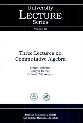 Three Lectures on Commutative Algebra PDF