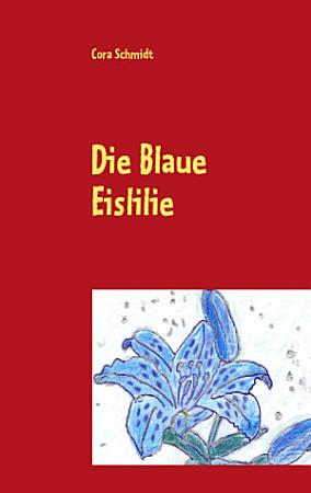 Die Blaue Eislilie PDF