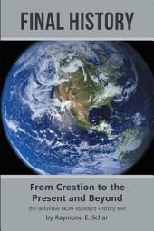 Final History: From Creation to the Present and Beyond