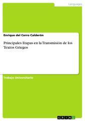 Principales Etapas en la Transmisión de los Textos Griegos