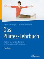Das Pilates-Lehrbuch: Matten- und Geräteübungen für Prävention und Rehabilitation, Ausgabe 2