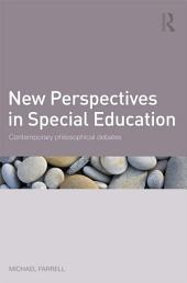 New Perspectives in Special Education: Contemporary philosophical debates