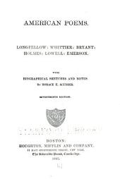 American Poem: Longfellow: Whittier; Bryant; Holmes; Lowell; Emrson