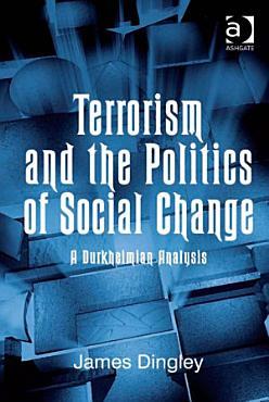 Terrorism and the Politics of Social Change PDF