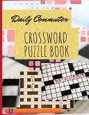 Daily Commuter Crossword Puzzle Book Book