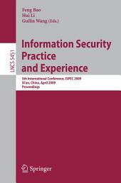 Information Security Practice and Experience: 5th International Conference, ISPEC 2009 Xi'an, China, April 13-15, 2009 Proceedings
