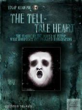The Tell-Tale Heart: The Classic by the Master of Terror with Soundtrack and Animated Illustrations