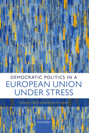 Democratic Politics in a European Union Under Stress PDF
