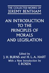 The Collected Works of Jeremy Bentham: An Introduction to the Principles of Morals and Legislation