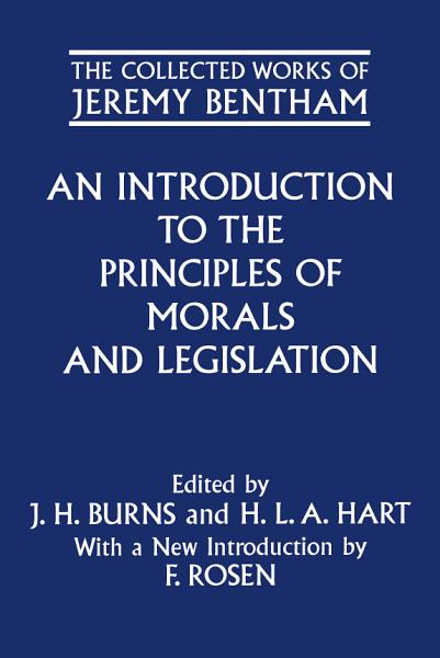 The Collected Works of Jeremy Bentham  An Introduction to the Principles of Morals and Legislation PDF