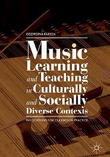 Music Learning and Teaching in Culturally and Socially Diverse Contexts Book