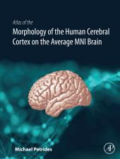 Atlas of the Morphology and Cytoarchitecture of the Human Cerebral Cortex on the Average MNI Brain