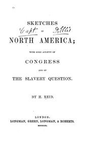 Sketches in North America: with some account of Congress and of the slavery question