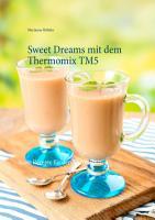 Sweet Dreams mit dem Thermomix TM5 PDF