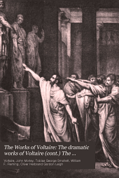 The dramatic works of Voltaire (cont.) The Lisbon earthquake and other poems