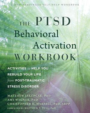 The PTSD Behavioral Activation Workbook