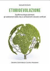 Etobioevoluzione: Equilibri ecologici planetari – gli adattamenti della vita ai cambiamenti naturali e artificiali