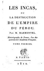 Les Incas, ou La destruction de l'empire du Pérou: Volumes1à2