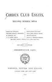 Cobden Club Essays, Second Series, 1871-2 ...