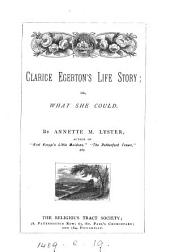 Clarice Egerton's life story; or, What she could