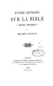 Etudes critiques sur la Bible: Nouveau Testament