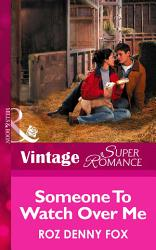 Someone to Watch Over Me  Mills   Boon Vintage Superromance  PDF