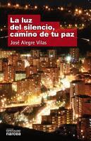 La luz del silencio  camino de tu paz PDF