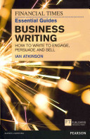 The Financial Times Essential Guide to Business Writing