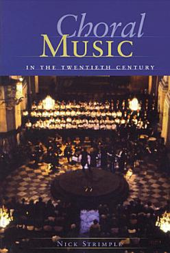 Choral Music in the Twentieth Century PDF