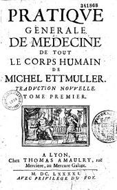 Pratique générale de médecine de tout le corps humain de Michel Ettmüller