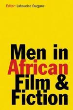 Men in African Film & Fiction
