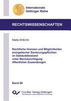Rechtliche Grenzen und M  glichkeiten energetischer Sanierungspflichten im Geb  udebestand unter Ber  cksichtigung   ffentlicher Zuwendungen PDF