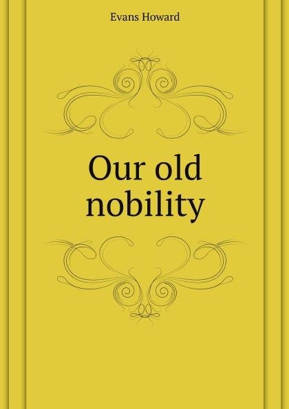 Our old nobility
