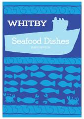Seafood Cookbook - Whitby Seafood Recipes