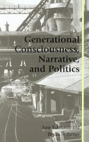 Generational Consciousness  Narrative  and Politics PDF