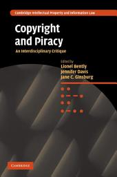Copyright and Piracy: An Interdisciplinary Critique