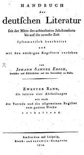 Handbuch der deutschen Literatur seit der Mitte des achtzehnten Jahrhunderts bis auf die neueste Zeit: Literatur der schönen Künste enthaltend, Band 2,Ausgabe 3