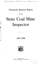 Biennial Report of the State Coal Mine Inspector: Issues 13-15