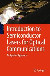 Introduction to Semiconductor Lasers for Optical Communications: An Applied Approach