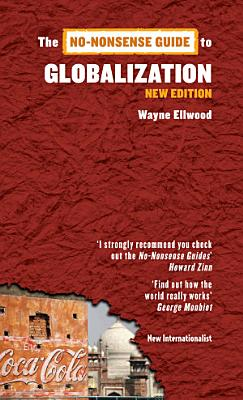 The No nonsense Guide to Globalization