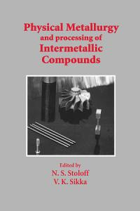 Physical Metallurgy and processing of Intermetallic Compounds PDF