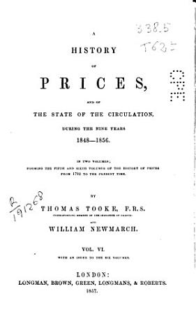 A History of Prices and of the State of the Circulation During the Nine Years 1848 to 1856 PDF